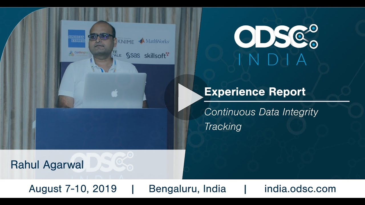 ODSC India 2019 - Continuous Data Integrity Tracking