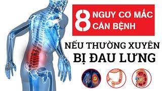 Cảnh giác với 8 bệnh này nếu thường xuyên bị đau lưng