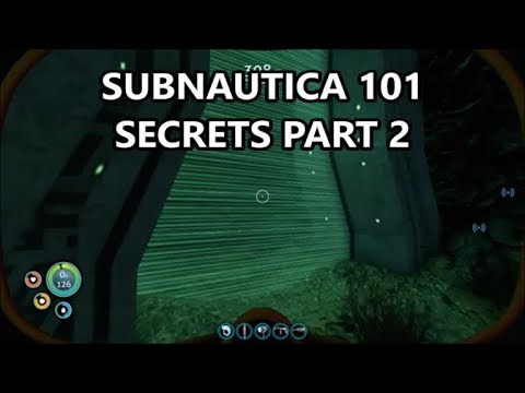 More Secrets in Subnautica 101
