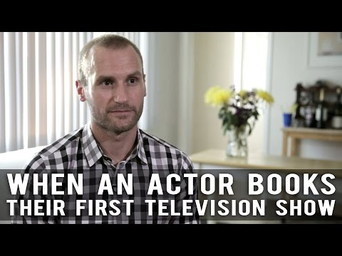 When An Actor Books Their First Television  by Anthony elli