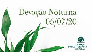 Culto Noite - 05/07/2020 - Primeira IPB Balsas