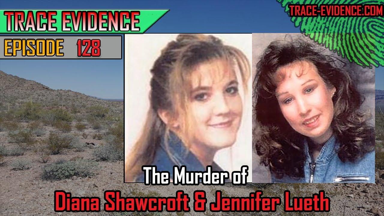128 - The Murder of Diana Shawcroft & Jennifer Lueth