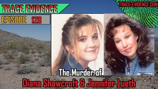 128 - The Murder of Diana Shawcroft & Jennifer Lueth