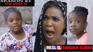 SIRBALO CLINIC - YOU NEED IT Nigerian Comedy