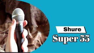 Shure Super 55 Vs Sm 58 Para Cantar En Vivo