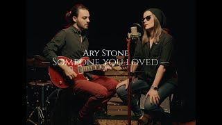 SOMEONE YOU LOVED - Ary Stone (cover)
