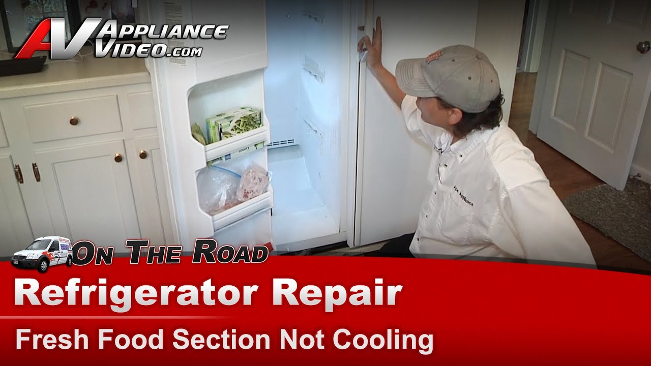 Refrigerator Repair - Fresh Food Section Not Cooling