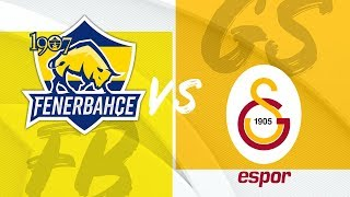 Çeyrek Final: 1907 Fenerbahçe Espor (FB) vs Galatasaray Espor (GS) - VFŞL 2019 Yaz Mevsimi Finalleri