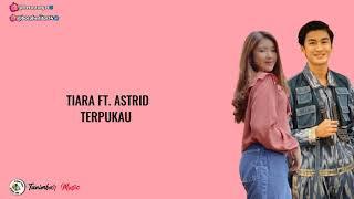 Tiara ft. Astrid - Terpukau (LYRICS)