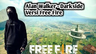 Alan Walker - Darkside Versi Free Fire