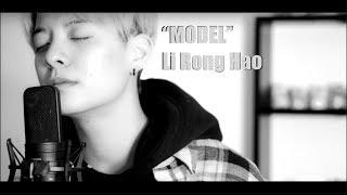 Model 模特 - Li Rong Hao 李榮浩 (Amber Liu Cover)