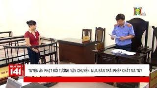 Tuyên án phạt đối tượng vận chuyển, mua bán trái phép chất ma túy | Tin nóng | Tin tức 141