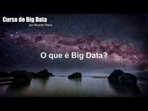 Curso de Big Data - Aula 1 - O que é Big Data?