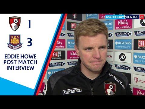 Bournemouth 1-3 West Ham United : Eddie Howe Interview