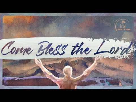 Come Bless the Lord | Scott Brenner & Levites | Official Music Video
