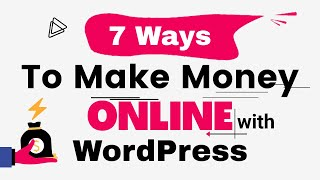 7 Ways To Make Money Online With WordPress | Passive Income Through WordPress