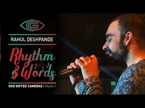 | Rahul Deshpande | | Rhythm & Words | | God Gifted Cameras |