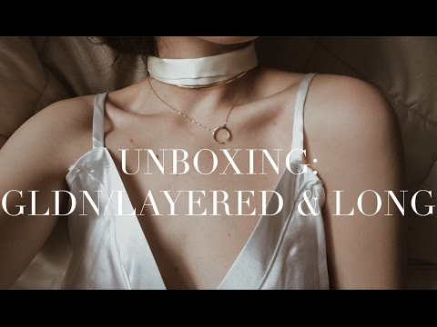Unboxing: GLDN / Layered & Long
