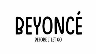 Beyoncé - Before I Let Go [Lyrics Video]