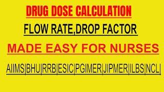 IV flow rate calculation ,Nursing drug calculations, volume of fluids, drop factor.