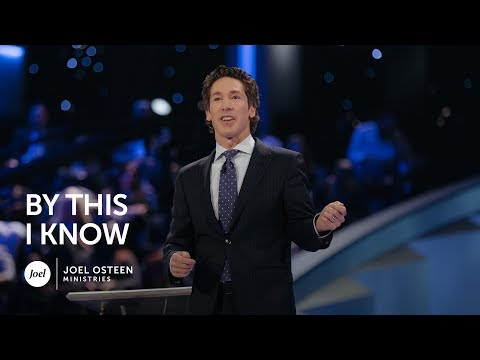Joel Osteen - By This I Know