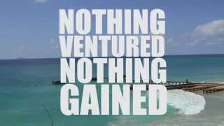 """Nothing Ventured Nothing Gained"" Teaser"