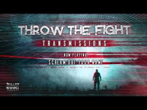 "Throw The Fight ""Scream Out Your Name"" (Track 6 of 10)"