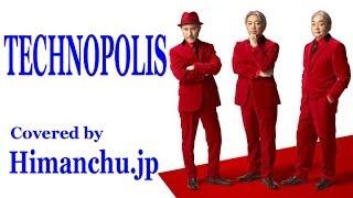 YMO  TECHNOPOLIS 【Covered by Himanchu.jp 】