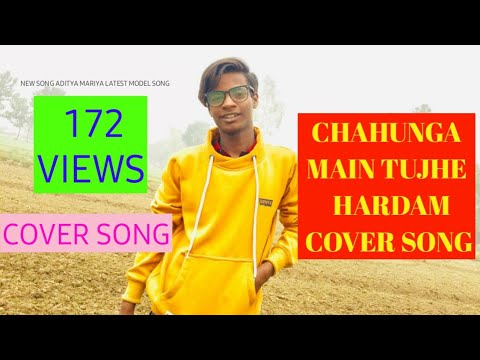 chahoonga-main-tujhe-har-dum-||-aditya-maurya-official-||-covor-song