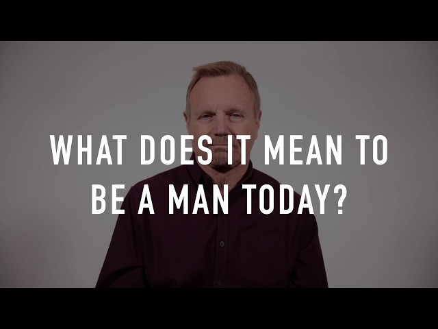 What Does It Mean to be a Man? - Steve Arterburn