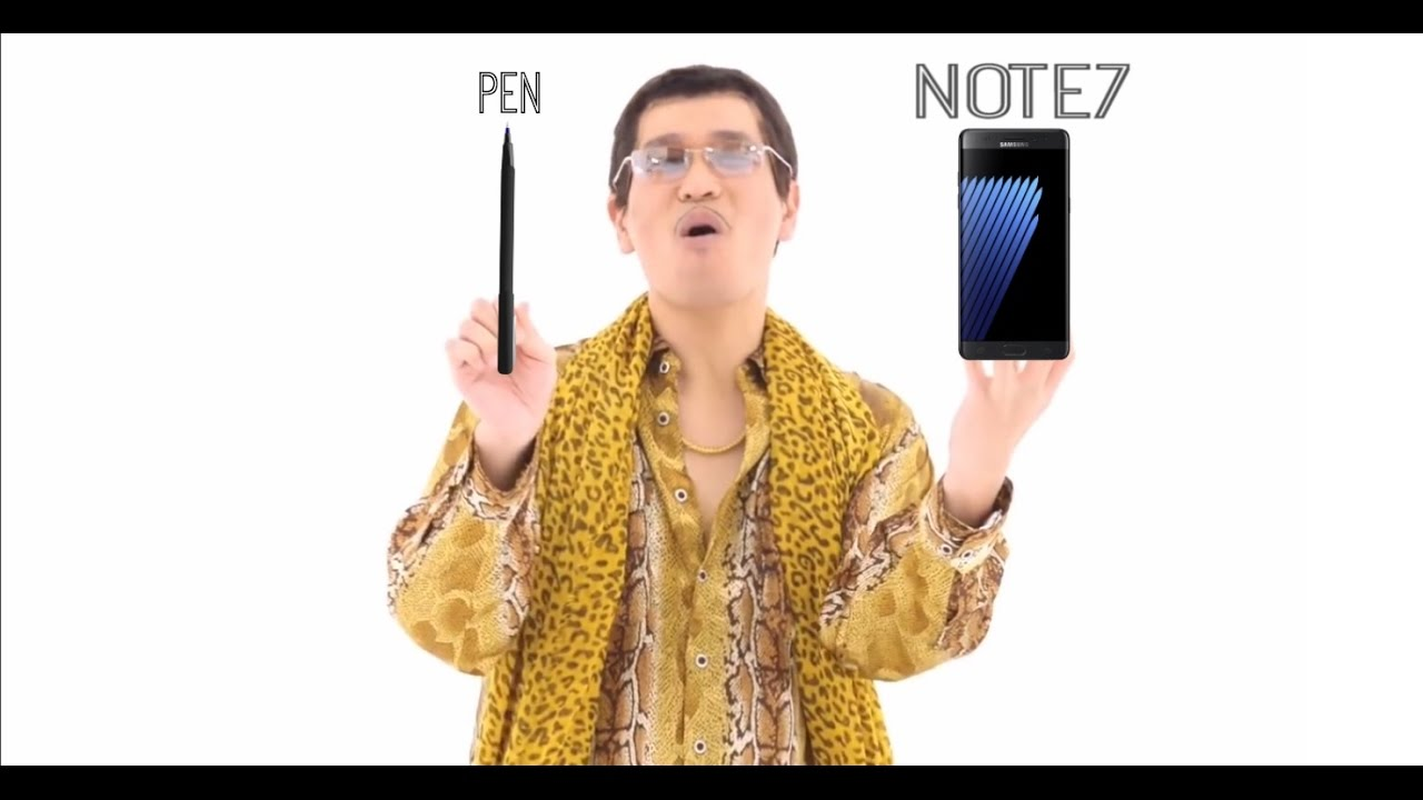 PPAP Song: I Have A Pen. I Have A Note7