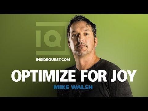 Optimize For Joy! - Mike Walsh | Inside Quest #15