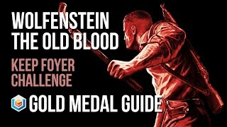 Wolfenstein The Old Blood Keep Foyer Challenge Gold Medal Guide (Combat Master)