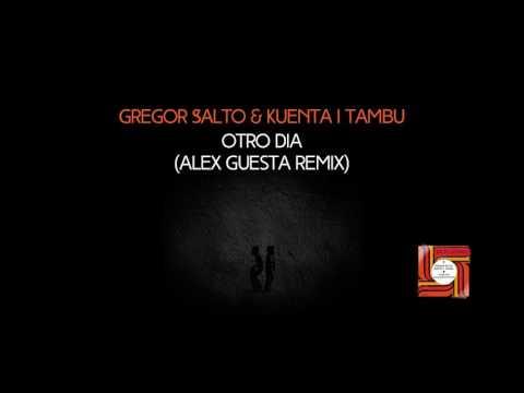 Gregor Salto & Kuenta I Tambu - Otro Dia (Alex Guesta Remix)