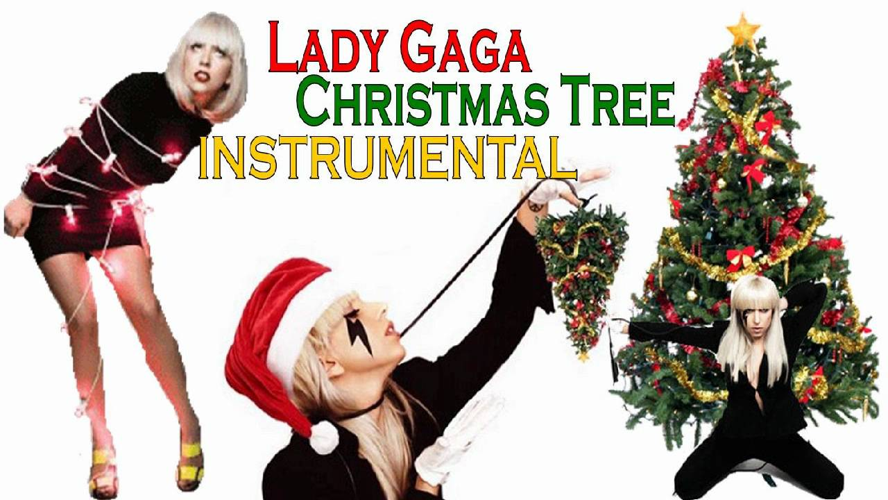 Lady Gaga Christmas Tree Instrumental YouTube - Lady Gaga Christmas Tree Youtube