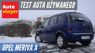 Opel Meriva I - test auta używanego