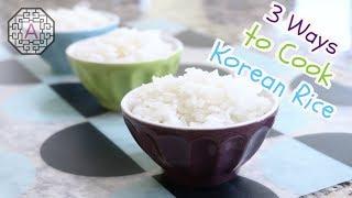 3 Ways to Cook Korean Rice (3가지 밥짓는 방법)   Aeri's Kitchen