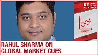 Global market rally and current trends | Rahul Sharma to ET Now
