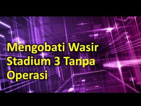 Cara Mengobati Ambeien Stadium 3 Tanpa Operasi