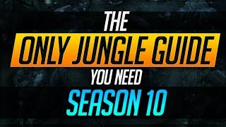 The ONLY SEASON 10 Jungle Guide You Need! | League of Legends Guides