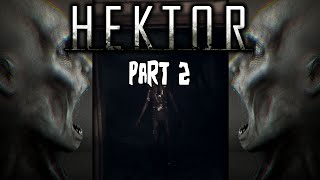 Hektor Gameplay - Part 2 - Horror game - No Commentary