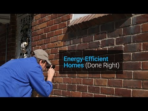 Energy-Efficient Homes (Done Right)