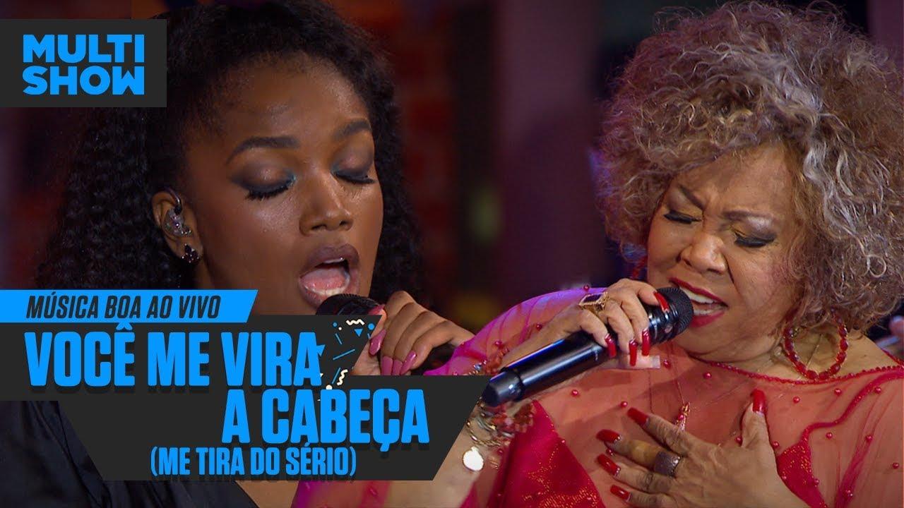 Alcione E Iza Voce Me Vira A Cabeca Me Tira Do Serio Musica