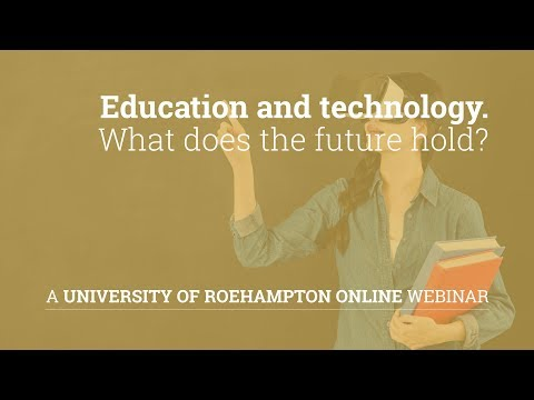 Webinar: Education and technology  What does the future hold?