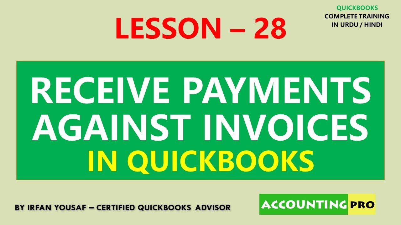 028 - Receive Payments against Invoices in QuickBooks - QuickBooks Tutorial in Urdu/Hindi