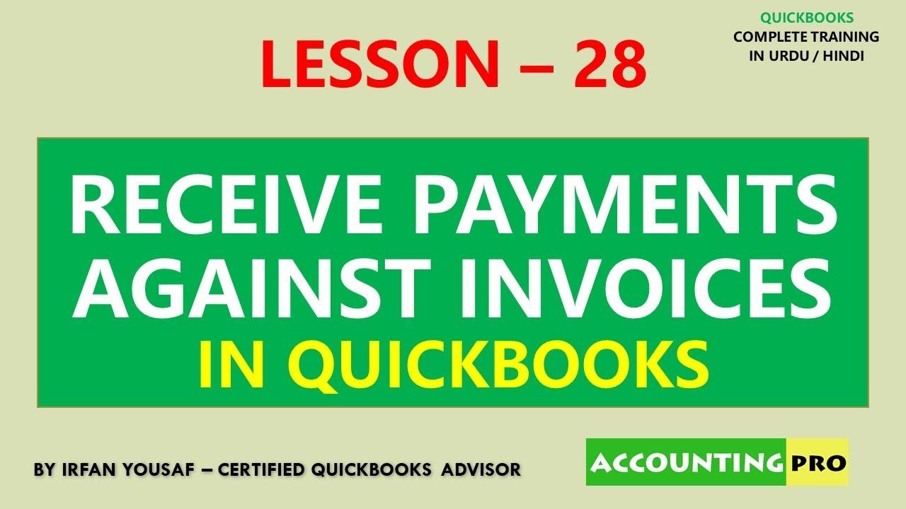 028 - Receive Payments against Invoices in QuickBooks - QuickBooks Tutorial in Urdu/Hindi