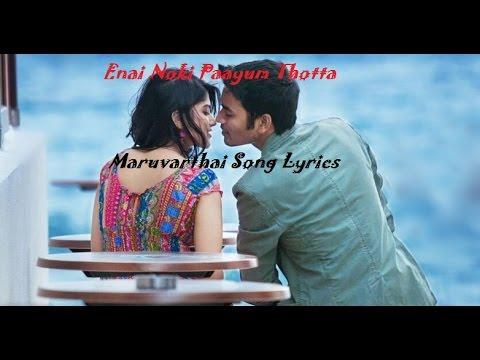 Maruvaarthai - Enai Noki Paayum Thota Song Lyrics - Dhanush - Thamarai - Sid Sriram - Tamil Album