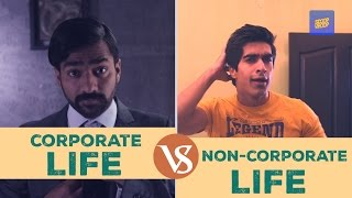 ScoopWhoop: The Corporate Life vs The Non-Corporate Life