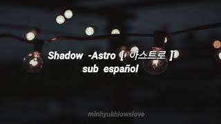 Shadow ( 그림자 ) Sub Español -ASTRO [ 아스트로 ]