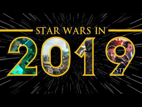 Star Wars - Everything Coming In 2019!